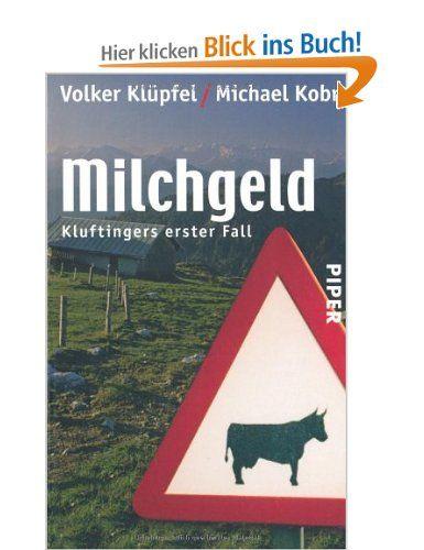 Milchgeld. Kommissar Kluftingers erster Fall: Amazon.de: Volker Klüpfel, Michael Kobr: Bücher