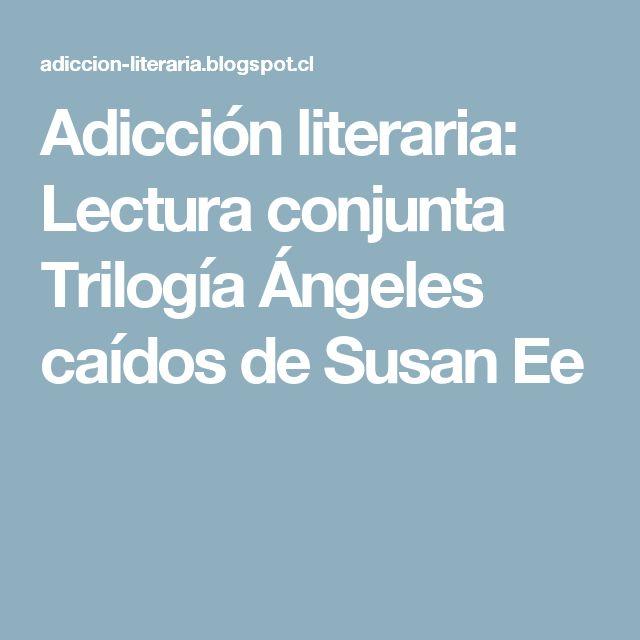 Adicción literaria: Lectura conjunta Trilogía Ángeles caídos de Susan Ee