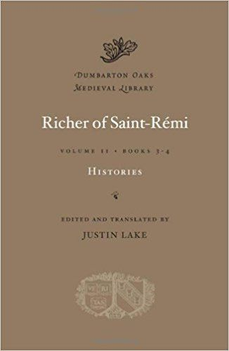 Histories / Richer of Saint-Rémi ; edited and translated by Justin Lake Publicación	Cambridge, Massachusetts : Harvard University Press, 2011  2 vol.