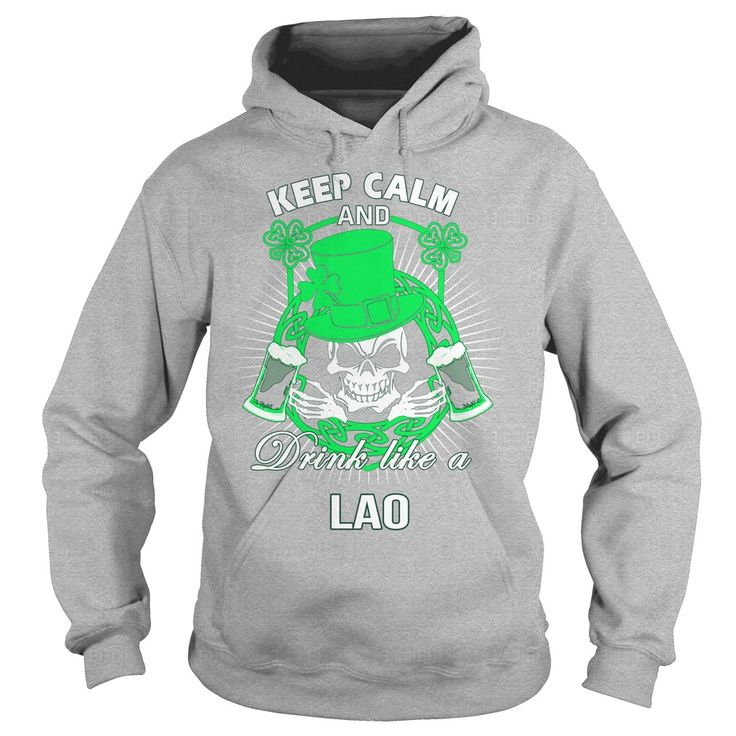 Keep Calm And Drink Like A LAO Irish T-shirt  #gift #ideas #Popular #Everything #Videos #Shop #Animals #pets #Architecture #Art #Cars #motorcycles #Celebrities #DIY #crafts #Design #Education #Entertainment #Food #drink #Gardening #Geek #Hair #beauty #Health #fitness #History #Holidays #events #Home decor #Humor #Illustrations #posters #Kids #parenting #Men #Outdoors #Photography #Products #Quotes #Science #nature #Sports #Tattoos #Technology #Travel #Weddings #Women