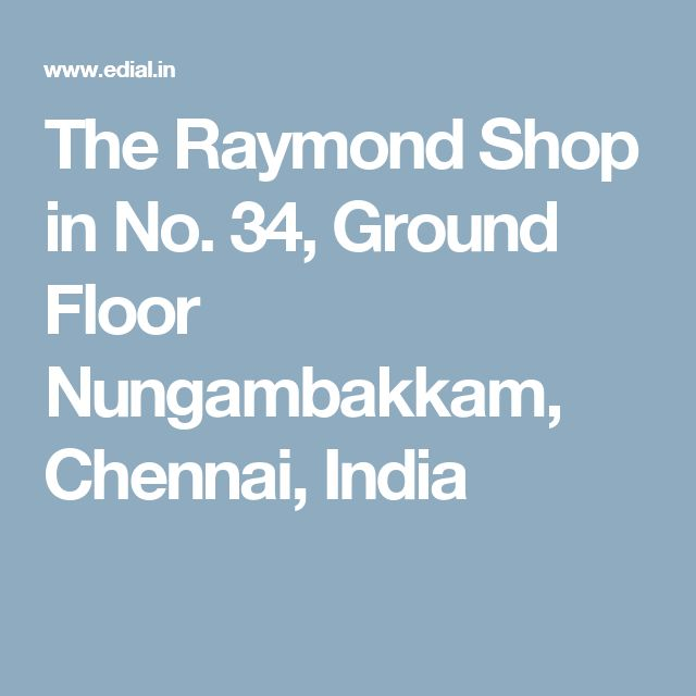 The Raymond Shop in No. 34, Ground Floor Nungambakkam, Chennai, India