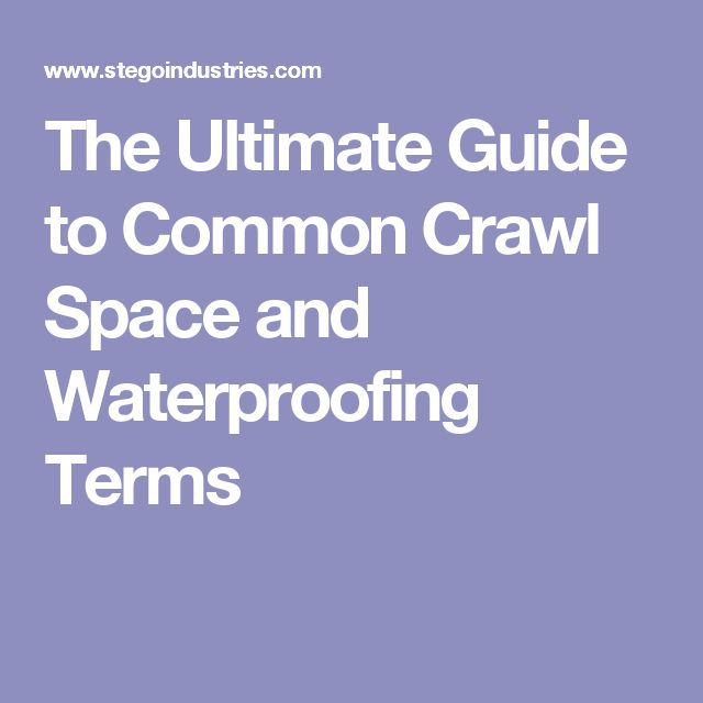The Ultimate Guide to Common Crawl Space and Waterproofing Terms