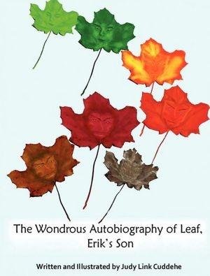 The Wondrous Autobiography Of Leaf, Erik's Son