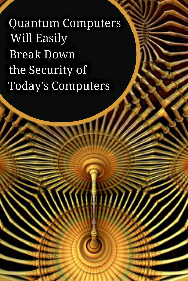 Experts Claim that Quantum Computers will Easily Break the Security of Our PCs