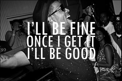 Kid cudi lyrics...forgot what song this was...I think pursuit of happiness