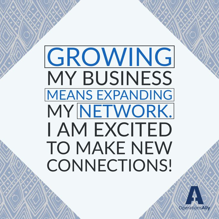 Growing my business means expanding my network I am excited to make new connections