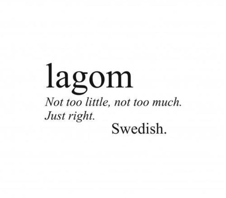 Lagom not too little not too much just right