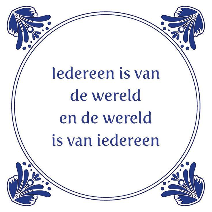 Tegeltjeswijsheid.nl - een uniek presentje - Iedereen is van de wereld