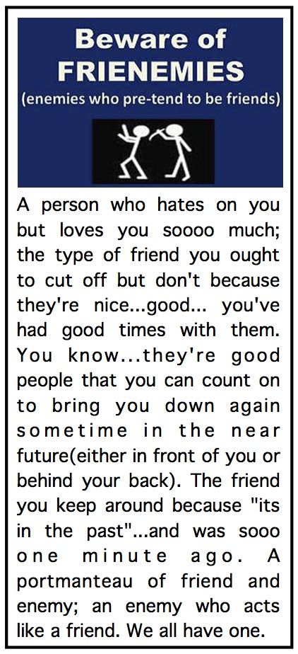 A Frenemy. #friends #enemy #haters #selfish #smile