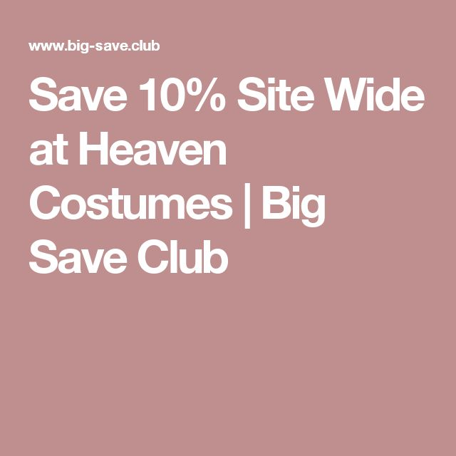 Save 10% Site Wide at Heaven Costumes | Big Save Club
