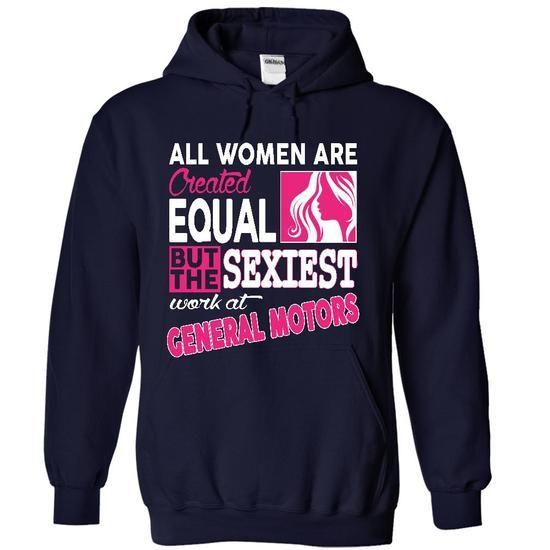 The Sexiest Girl Work at General Motors T Shirt Hoodie Sweatshirts iii. Check price