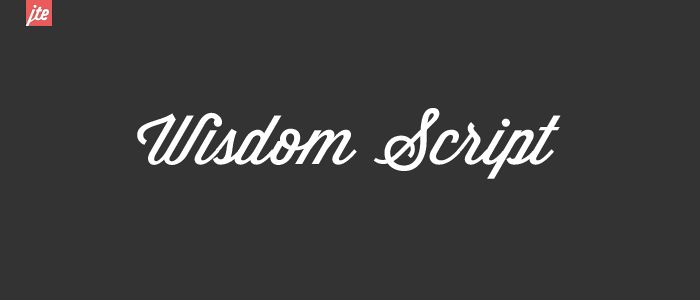 font: Wisdom script. you've had a good run and we're grateful that you let some of us download you for free