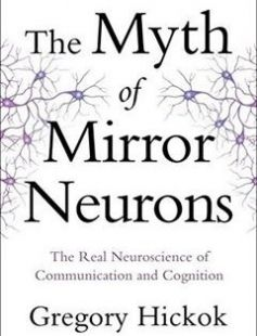 The Myth of Mirror Neurons: The Real Neuroscience of Communication and Cognition free download by Gregory Hickok ISBN: 9780393089615 with BooksBob. Fast and free eBooks download.  The post The Myth of Mirror Neurons: The Real Neuroscience of Communication and Cognition Free Download appeared first on Booksbob.com.