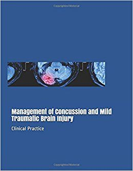 Management of Concussion and Mild Traumatic #BrainInjury: Clinical Practice #neuroskills