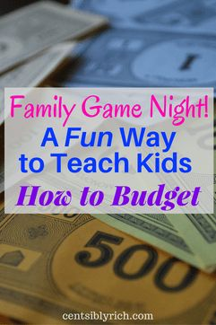 Family Game Night! A Fun Way to Teach Your Children How to Budget