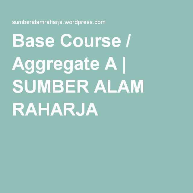 Base Course / Aggregate A | SUMBER ALAM RAHARJA