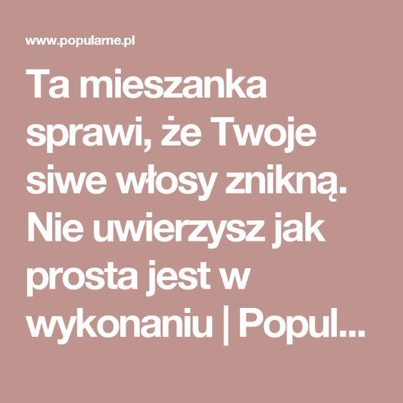 Ta mieszanka sprawi, że Twoje siwe włosy znikną. Nie uwierzysz jak prosta jest w wykonaniu | Popularne.pl