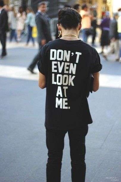 t-shirt black boy phrase words short sleeve sweater shirt tumblr white text dont even look at me print