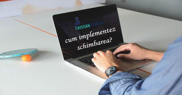 Cum implementez schimbarea #dezvoltarepersonala #schimbare