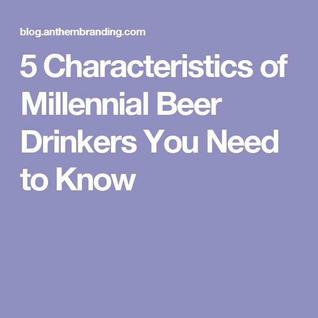 5 Characteristics of Millennial Beer Drinkers You Need to Know