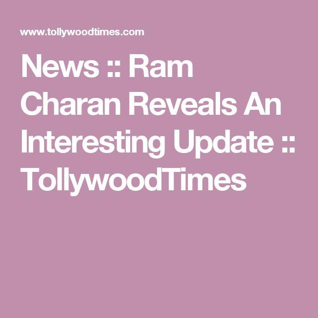 News :: Ram Charan Reveals An Interesting Update :: TollywoodTimes