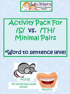 Twin Sisters Speech & Language Therapy: Activity Pack For /S/ vs. /TH/ Minimal Pairs (Words to Sentence Level) Pinned by SOS Inc. Resources. Follow all our boards at pinterest.com/sostherapy for therapy resources.
