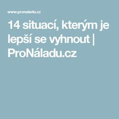 14 situací, kterým je lepší se vyhnout | ProNáladu.cz