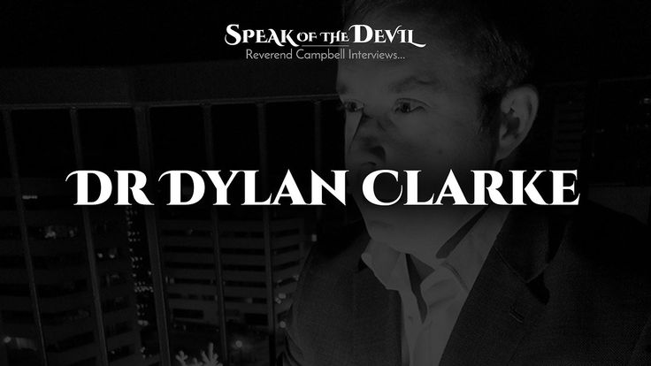 Speak of the Devil: Dr. Dylan Clarke  Thursday, January 4th / 8pm MST  Speak of the Devil - Reverend Campbell Interviews Dr. Dylan Clarke. He has a PhD in Computer Science from Newcastle University, and his thesis focused on intrusion tolerance. Dr. Clarke is an academic and developer with a passion for weight lifting, hypnosis and salsa dancing. If you want to know what it means to succeed as a Satanist, look no further. Join me live and let's meet this Satanist of substance toget...