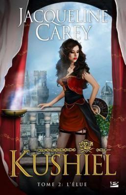 Kushiel, tome 2 : L'élue / Jacqueline Carey