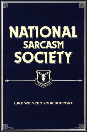 as if!The National, Sarcasm Society, Languages, Signs, Quotes Posters, Funny Quotes, Humor Quotes, National Sarcasm, Cards