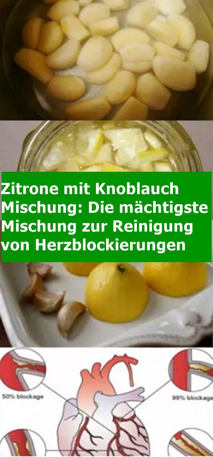 Zitrone mit Knoblauch Mischung: Die mächtigste Mischung zur Reinigung von Herzb…
