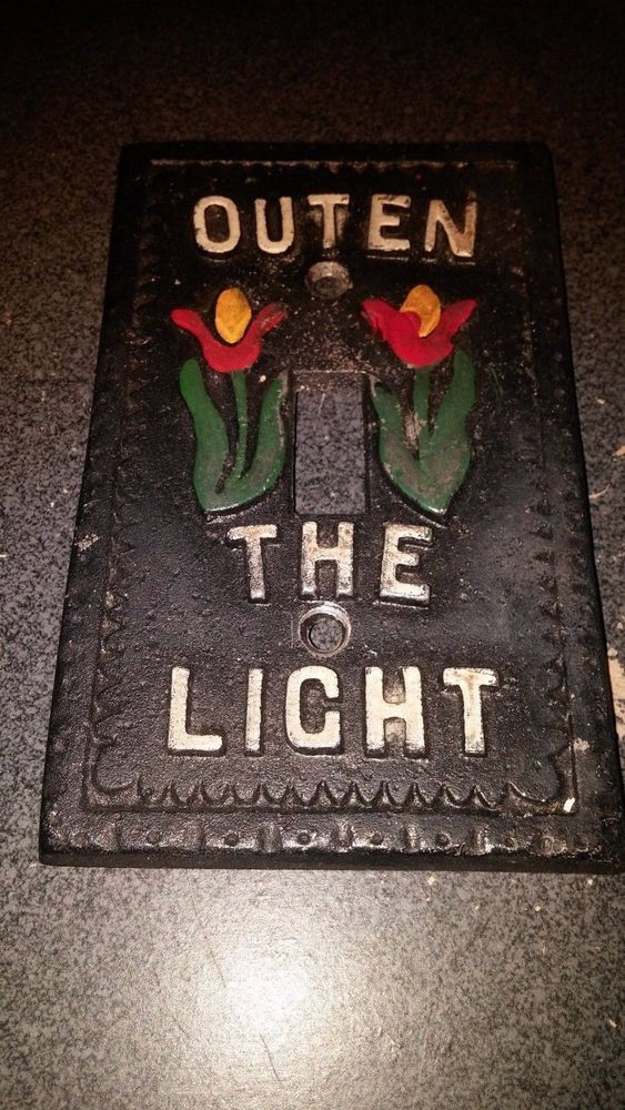 "Penn DUTCH Cast Iron Looking Single Switch Plate Cover ""OUTEN THE LIGHT"" Tulips"
