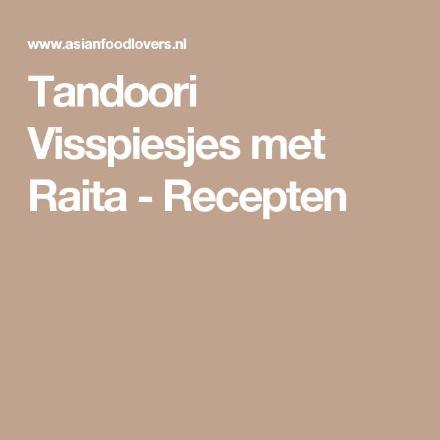 Tandoori Visspiesjes met Raita - Recepten