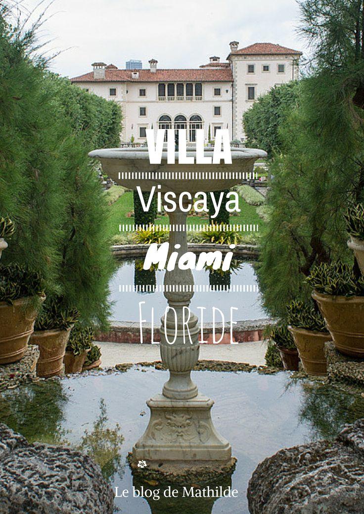 Villa Viscaya : une villa somptueuse au sud du Miami, dans le quartier de Coral Gabbles. Un must see en Floride !