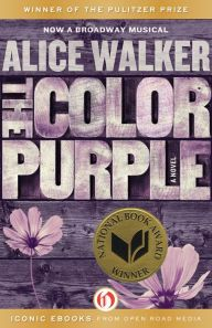 """The Color Purple By Alice Walker - The Pulitzer Prize and National Book Award–winning classic that inspired a beloved film: Follow sisters Celie and Nettie as they fight insurmountable odds in a novel that """"places Walker in the company of Faulkner"""" (The Nation)."""