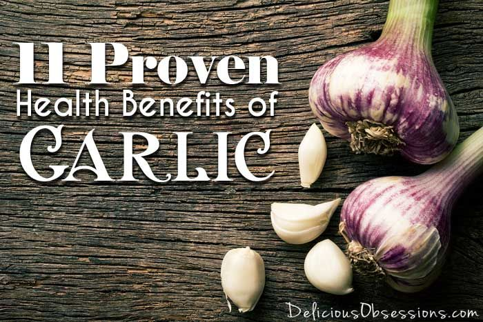 11 Proven Health Benefits of Garlic // deliciousobsessions.com