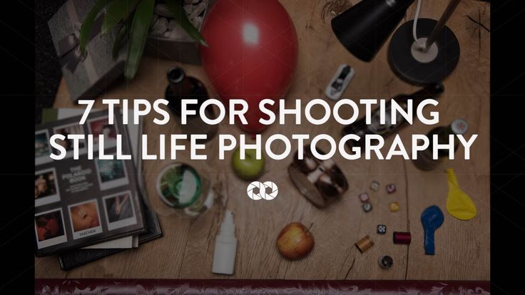 7 How-to Tips For Shooting Still Life Photography