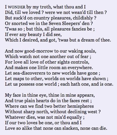 The Good Morrow - John Donne . .the favourite Donne poem of a writer whose company I enjoy.