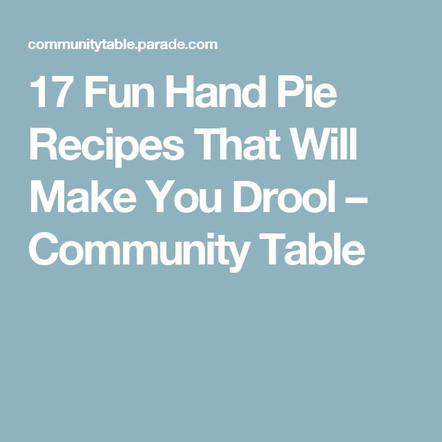 17 Fun Hand Pie Recipes That Will Make You Drool – Community Table