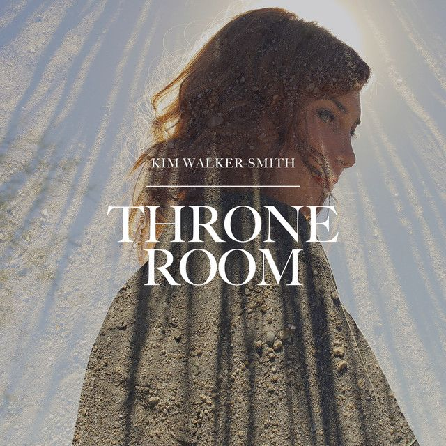 Throne Room, a song by Kim Walker-Smith on Spotify