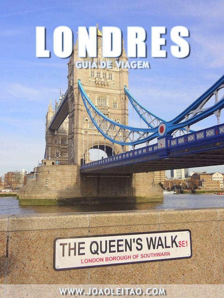 GUIA LONDRES: Tudo o que precisa saber da capital do Reino Unido. Guia completo para organizar onde ir, o que fazer, onde comer, hotéis e segurança.