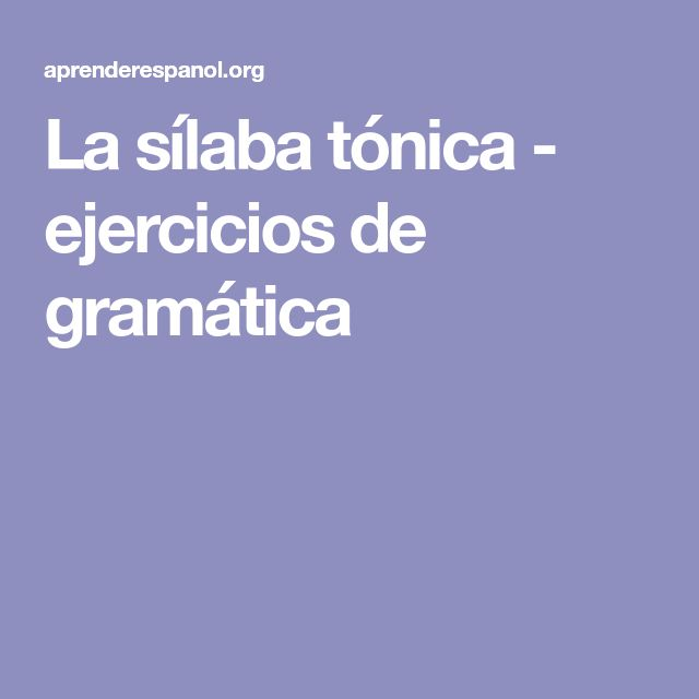 La sílaba tónica - ejercicios de gramática