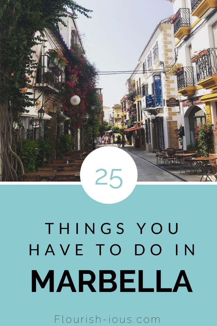 The Ultimate Guide To Marbella 25 Of The Best Things To Do Flourish Ious Com Marbella Marbella Spain Marbella Beach
