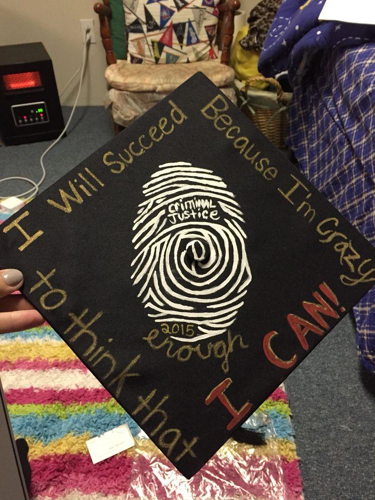 Criminal Justice Graduation Cap Graduation Pinterest