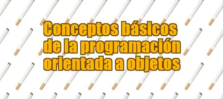 Conceptos Básicos De La Programación Orientada A Objetos  http://gorkamu.com/2016/11/programacion-orientada-a-objetos/