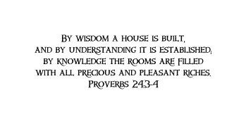 By wisdom a house is built Proverbs 24: 3-4 Vinyl wall decal 23 x 7