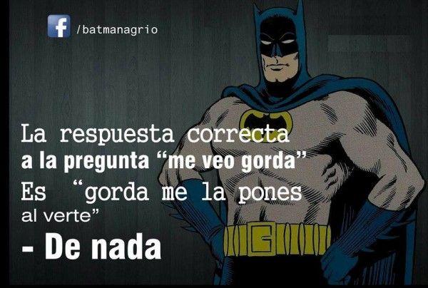 """Galería: 15 Frases divertidas para alegrarte el día dichas por """"El Batman Agrio"""""""