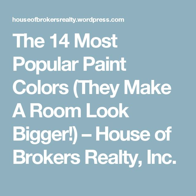 17 best ideas about popular paint colors on pinterest - What colors make a room look bigger ...