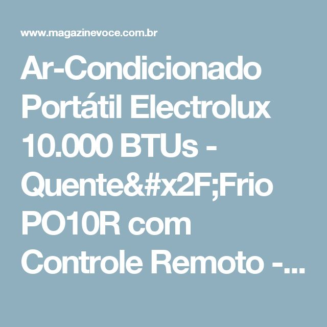 Ar-Condicionado Portátil Electrolux 10.000 BTUs - Quente/Frio PO10R com Controle Remoto - Magazine Rodrigosantana21