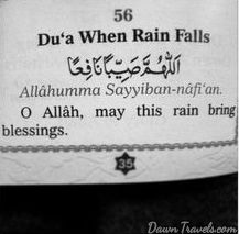 Dua when Rain Falls. For Details and Hajj & Umrah Tickets visit: http://www.dawntravels.com #Islam #Hajj #Umrah #Makkah #SaudiAraiba #Travel #HajjTickets.